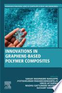 Innovations in Graphene Based Polymer Composites