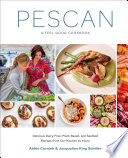 """Pescan: A Feel Good Cookbook"" by Abbie Cornish, Jacqueline King Schiller"