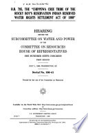 106-1 Hearing: H.R. 795, The 'Chippewa Cree Tribe Of The Rocky Boy's Reservation Indian Reserved Water Rights Settlement Act Of 1999', Serial No. 106-41, July 1, 1999