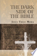 The Dark Side Of The Bible