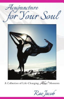 Acupuncture for Your Soul: A Collection of Life-Changing Aha! Moments
