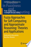 Fuzzy Approaches for Soft Computing and Approximate Reasoning  Theories and Applications