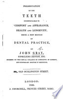 Preservation of the Teeth indispensable to comfort and appearance, health and longevity: being a Second edition of Dental Practice