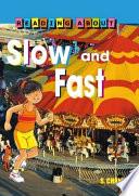 Slow & Fast