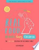 Real Food  Healthy  Happy  Children