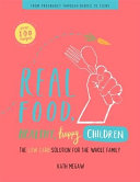 Real Food, Healthy, Happy, Children