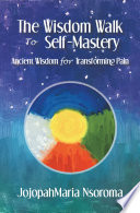 The Wisdom Walk to Self-Mastery