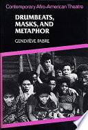 Drumbeats  Masks  and Metaphor Book