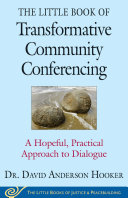 The Little Book of Transformative Community Conferencing