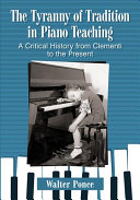 The Tyranny of Tradition in Piano Teaching