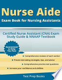 Nurse Aide Exam Book for Nursing Assistants  : Certified Nurse Assistant (CNA) Exam Study Guide and Nnaap Textbook