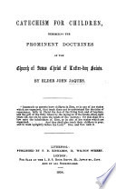 Catechism for children  exhibiting the prominent doctrines of the     Latter Day Saints