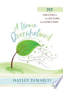 A Woman Overwhelmed - Women's Bible Study Dvd