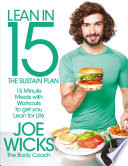 """Lean in 15 The Sustain Plan: 15 Minute Meals and Workouts to Get You Lean for Life"" by Joe Wicks"