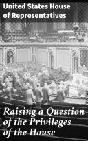 Raising a Question of the Privileges of the House Book