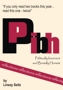 PIBH - Politically Incorrect and Brutally Honest