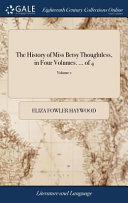 The History of Miss Betsy Thoughtless  in Four Volumes      of 4  Volume 1