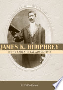 James K Humphrey And The Sabbath Day Adventists