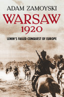 Warsaw 1920: Lenin's Failed Conquest of Europe Book