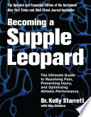 """Becoming a Supple Leopard 2nd Edition: The Ultimate Guide to Resolving Pain, Preventing Injury, and Optimizing Athletic Performance"" by Kelly Starrett, Glen Cordoza"