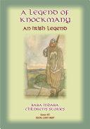 A LEGEND OF KNOCKMANY - A Celtic/Irish legend of Finn MacCumhail
