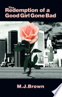 The Redemption of a Good Girl Gone Bad Book