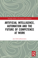 Artificial Intelligence  Automation and the Future of Competence at Work