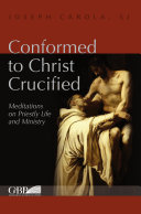 Conformed to Christ Crucified Vol. 1