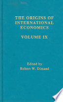 The Origins of International Economics: The emergence of Keynesian open-economy macroeconomics ; Absorption, elasticity, and monetary approaches to the foreign exchanges and balance of payments ; Fixed versus flexible exchange rates ; The Mundell-Fleming or IS-LM-BP approach to open economy macroeconomics