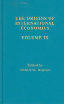 The Origins of International Economics  The emergence of Keynesian open economy macroeconomics   Absorption  elasticity  and monetary approaches to the foreign exchanges and balance of payments   Fixed versus flexible exchange rates   The Mundell Fleming or IS LM BP approach to open economy macroeconomics
