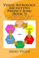 Visual Astrology Archetypes Predict Jung (Book 3)