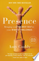 """""""Presence: Bringing Your Boldest Self to Your Biggest Challenges"""" by Amy Cuddy"""