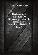 Pdf Histoire des cabinets de l'Europe pendant le consulat et l'empire, 1800-1815 Telecharger