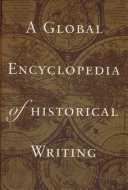 A Global Encyclopedia Of Historical Writing A J