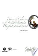 Días de gloria en la Independencia Hispanoamericana