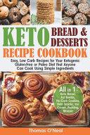 Keto Bread and Keto Desserts Recipe Cookbook