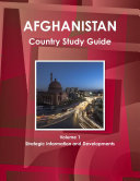 Afghanistan Country Study Guide Volume 1 Strategic Information and Developments