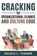 Cracking The Organizational Climate and Culture Code Book
