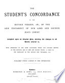 The student s concordance to the Revised version  1881  of the New Testament Book PDF