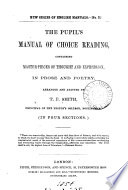 The pupil s manual of choice reading  arranged by T B  Smith