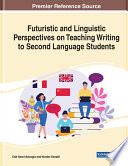 Futuristic and Linguistic Perspectives on Teaching Writing to Second Language Students