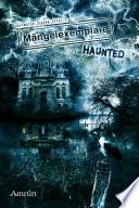 Mängelexemplare 3: Haunted