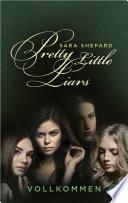 Pretty Little Liars - Vollkommen