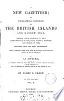 A new gazetteer  or topographical dictionary of the British islands and narrow seas
