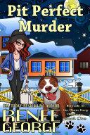 Pit Perfect Murder Book