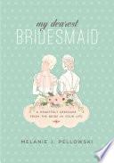 My Dearest Bridesmaid
