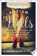 """Autism in Heels: The Untold Story of a Female Life on the Spectrum"" by Jennifer Cook O'Toole"