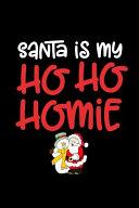 Santa is My Ho Ho Homie