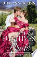 The Fugitive s Bride  historical western romance