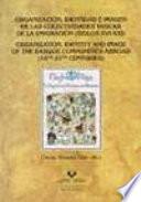 Organización, identidad e imagen de las colectividades vascas de la emigración, siglos XVI-XXI